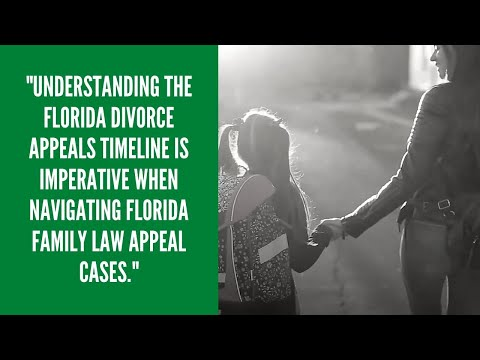 Family Law Appeal Process In Florida | Divorce Appeals Timeline